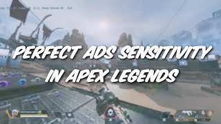 HOW TO GET PERFECT ADS SENSITIVITY IN APEX LEGENDS SEASON 3 (ADS SCALE SENSITIVITY TUTORIAL)