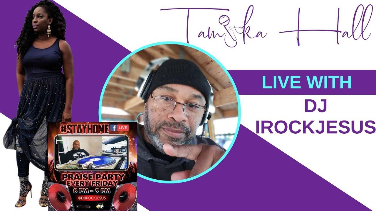 Dj iRockJesus Live with Tamika Hall