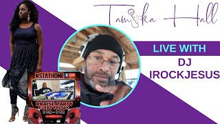 DJ iRockJesus live with Tamika Hall