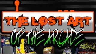 Game | The Lost Art of the Arcade Video Game Arcade Documentary | The Lost Art of the Arcade Video Game Arcade Documentary