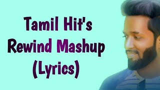 Tamil Hit's  Rewind Mashup (Lyrics)  | Raja Ganapathy | M A G