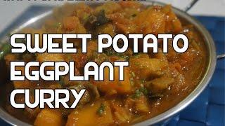Sweet Potato & Eggplant Curry Recipe - Indian Brinjal Masala Vegan
