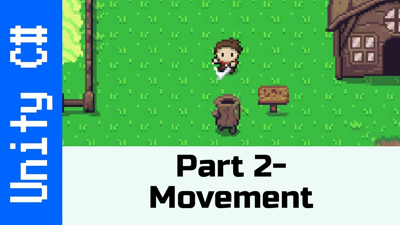 Part 2 - 4 way Movement: Make a game like the Legend of Zelda using Unity  and C#