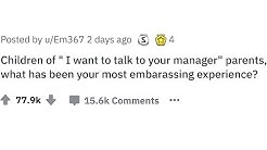 "Embarrassing Tales from People With ""I Want to Speak to Your Manager"" Parents 