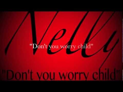 Nelly-Don't you worry child Travel Video