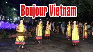 Bonjour Vietnam - Xin chào Việt Nam | Nghệ sỹ đường phố