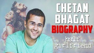 Chetan Bhagat Biography | Man Behind Half Girlfriend Story |