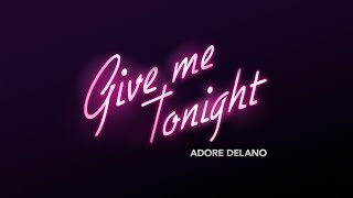 Watch Adore Delano Give Me Tonight video