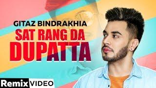 Sat Rang Da Dupatta (Remix) | Gitaz Bindrakhia Ft Bunty Bains | Desi Crew |Latest Remix Song 2019