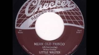 Little Walter - Mean Old Frisco (Alternate)