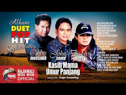 DEDDY DORES, OBBIE MESSAKH  feat JOHN SEME - KASIH MAMA UMUR PANJANG -  Official Video