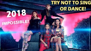 TRY NOT TO SING/DANCE ALONG KPOP CHALLENGE (impossible) - [2018]