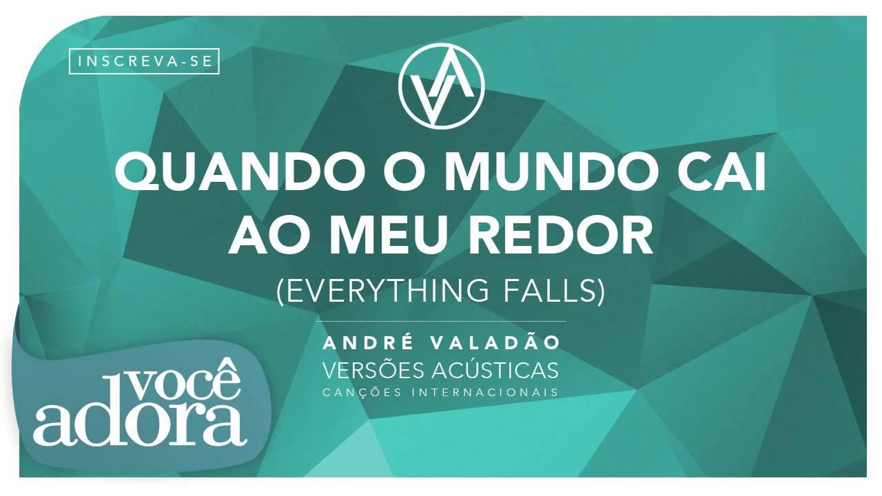 André Valadão - Quando o Mundo cai ao Meu Redor (Álbum Versões Acústicas) [Áudio Oficial]