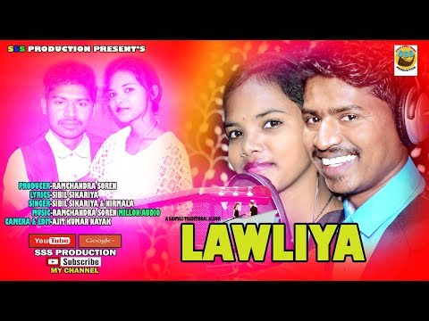 LAWLIA... SANTALI TRADITIONAL FULL VIDEO (STUDIO VIRSON)2019 SINGER-NIRMALA & SIBIL SIKARIYA
