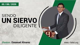 Siendo un siervo diligente - Pastor Emanuel Álvarez