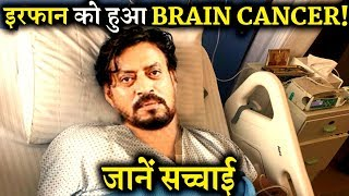 Irrfan Khan Suffering From Brain Cancer? Here's The Truth