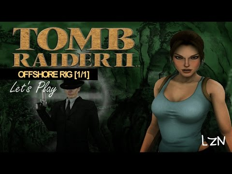 [100%] Let's Play Tomb Raider II: Offshore Rig [1/1]
