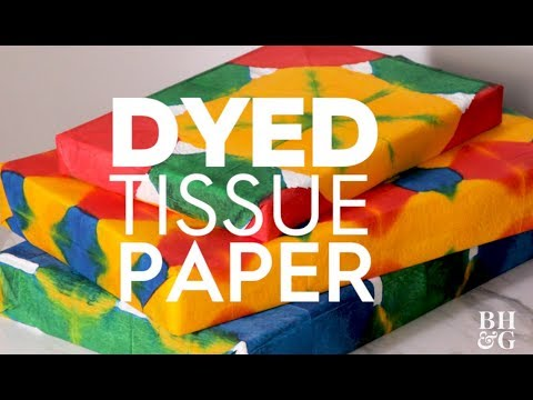 Dyed Tissue Paper | Made By Me - Crafts| Better Homes & Gardens