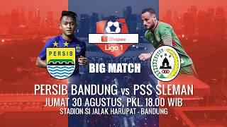 BIG MATCH Shopee Liga 1! Saksikan Persib vs PSS Sleman Hanya di Indosiar!