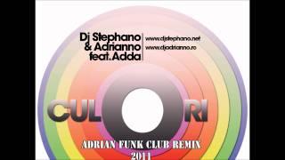 Dj Stephano & Adrianno Feat Adda - Culori(Adrian Funk 2011 Club Remix)