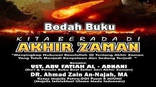 kita berada di akhir zaman   ust abu fatiah al adnani dr ahmad zain an najah
