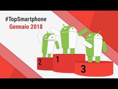 Migliori Smartphone Android (Gennaio 2018) #TopSmartphone TuttoAndroid