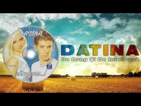 Datina - De Drag Si De Inimioara