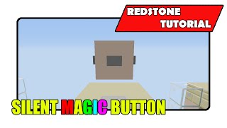Silent Magic Button [Simple & Cheap]  (Minecraft Xbox TU24/CU12/PlayStation CL1.16)