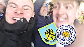 90TH MINUTE WINNER - BURNLEY VS LEICESTER CITY - MATCHDAY VLOG