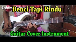 Benci Tapi Rindu POP Kenangan Guitar Cover Instrument By Hendar