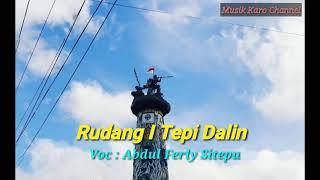 Rudang I Tepi Dalin - Abdul Ferly Sitepu - Lagu Karo