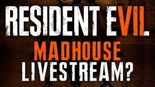 Resident Evil 7 — YOU Decide! | MADHOUSE MODE LIVESTREAM | RE7 Gameplay Walkthrough Playthrough PS4