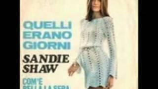 Sandie Shaw-Quelli Erano Giorni