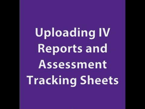 Video Guide on how to upload IV reports & Assessment Tracking Sheets via a course run through Quartz