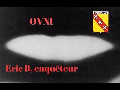 Eric B - Des cas OVNI en Lorraine - La désinformation en ufologie