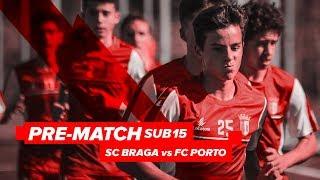 PRE-MATCH Sub15 | SC Braga vs FC Porto
