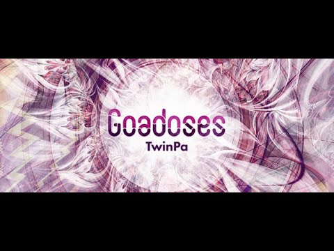 Goadoses (March 2020) [Goa-Psy Trance Channel] (With TwinPa) 18.03.2020