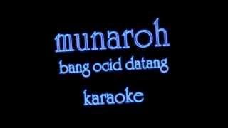 Munaroh Bang Ocit Datang 3ubur-ubur-karaoke byD