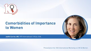 Comorbidities of Importance to Women - Judith Currier