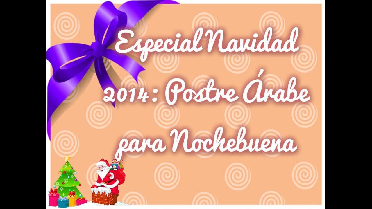 Especial navidad postre rabe para nochebuena 2014 - Postre especial navidad ...