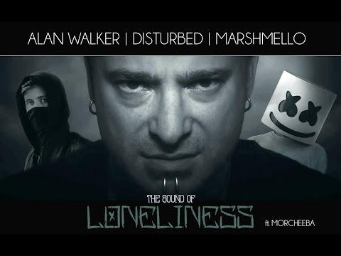 The Sound of Loneliness | Alan Walker vs. Disturbed vs. Marshmello vs. Morcheeba