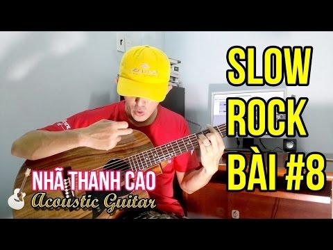TỰ HỌC GUITAR #8 - SLOWROCK: MÙA XUÂN BÊN CỬA SỔ  (Phần 1) | NHÃ THANH CAO