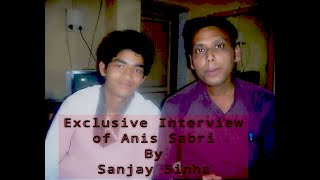 ANIS SABRI(Qawwal) in Asansol;Interview By SANJAY SINHA(KHAAS BAAT)