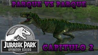 JURASSIC PARK OPERATION GENESIS | CAPITULO 2 : EL TIRANOSAURIO REX!! | PARQUE VS PARQUE