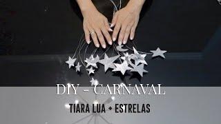 DIY - Tiara Lua e Estrelas - Carnaval 2019 | Deusa Constanzi