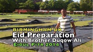 Birmingham UK - Eid Preparation With Brother Duqow Ali   Eidul Fitr 2014