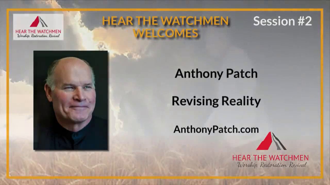 Anthony Patch: REVISING REALITY - Hear The Watchmen conference. Knoxville 2016.