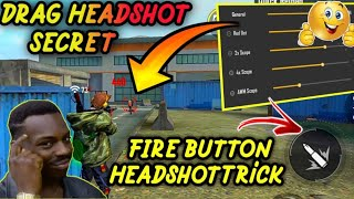 #Free Fire Fire Button Drag Headshot Trick Best Pro Sensitivity For Auto Headshot - Boss Army