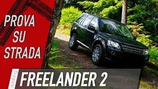 Land Rover Freelander 2 SD4: il nostro video Test su strada