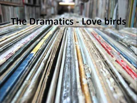 The Dramatics - Love birds